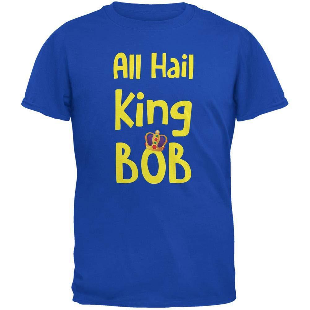 All Hail King Bob Royal Adult Tshirt