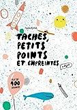 Tâches, petits points et empreintes (French Edition)