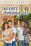 Secrets among Us, Joy Cieslarski, 1466462558