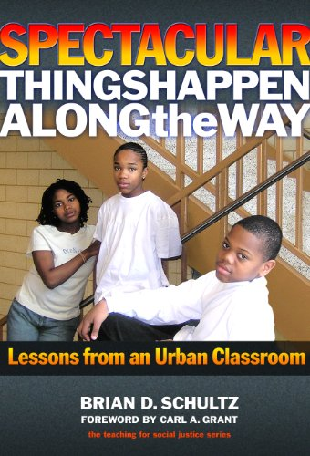 Spectacular Things Happen Along The Way Lessons From An Urban Classroom Teaching For Social Justice Series Epub