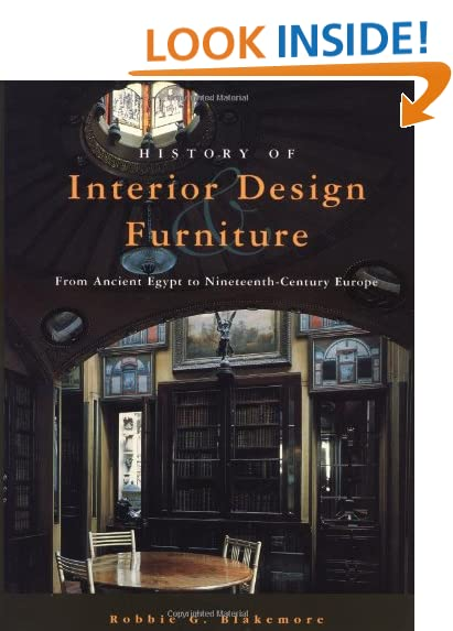 History Of Interior Design And Furniture From Ancient Egypt To Nineteenth Century Europe