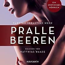 Pralle Beeren: Ein erotisches Hörbuch Hörbuch von Carsten Sebastian Henn Gesprochen von: Matthias Haase