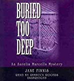 img - for Buried Too Deep: An Aurelia Marcella Mystery (Aurelia Marcella Mysteries) book / textbook / text book