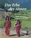 Das Erbe der Ahnen : Modelle Zum Schutz Natürlicher Lebensräume, Kemf and KEMF, 3034856679