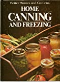 Better Homes and Gardens Home Canning and Freezing, Better Homes and Gardens Editors, 0696010607