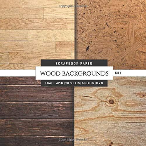 Wood Backgrounds Scrapbook Paper Kit 1 Rustic 8x8