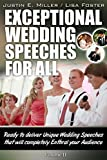 Exceptional Wedding Speeches for All - Vol - II: Ready to deliver Unique Wedding Speeches that will completely  enthral your Audience