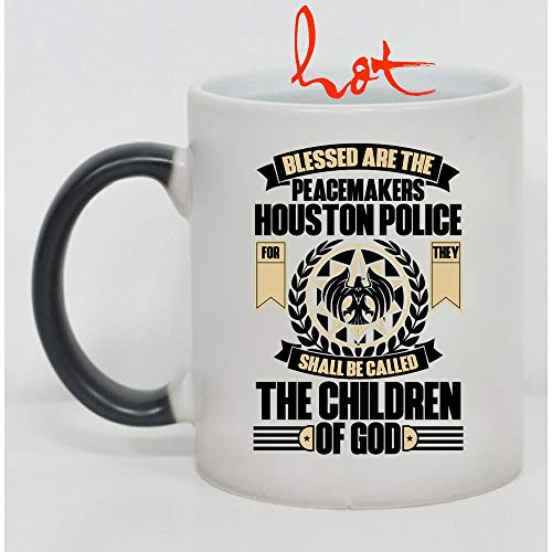 Cool Job Cup, Blessed Are The Peacemakers Houston Police Change color mug (Color Changing Mug 11oz) ()