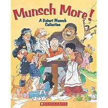 Munsch More!: A Robert Munsch Collection