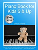 Piano Book for Kids 5 & Up - Beginner Level: Learn to Play Famous Piano Songs, Easy Pieces & Fun...