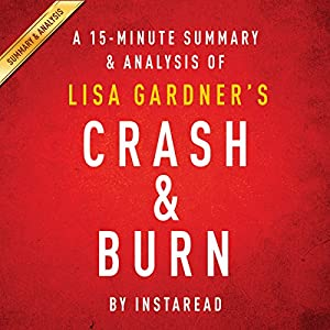 Crash & Burn by Lisa Gardner: A 15-minute Summary & Analysis Audiobook