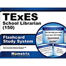 TExES School Librarian (150) Flashcard Study System: TExES Test Practice Questions & Review for the Texas Examinations...