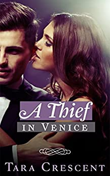 A Thief in Venice (A BDSM Romance Novel) (Nights in Venice Book 1) by [Crescent, Tara]