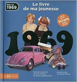1969 Le Livre De Ma Jeunesse Amazon Fr Laurent Chollet