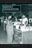 Market Encounters: Consumer Cultures in Twentieth-Century Ghana (New African Histories)