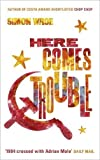 Here Comes Trouble: Shortlisted for the Bollinger Everyman Wodehouse Prize for Comic Fiction