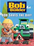 : Bob The Builder: Bob Saves The Day!