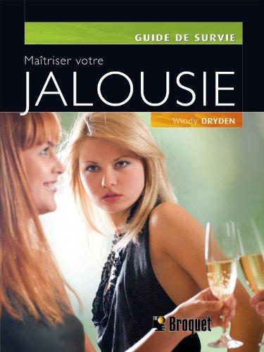 Maîtriser votre jalousie