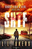 Shoot Like a Girl: A Post-Apocalyptic Thriller (The SHTF Series) (Volume 2)