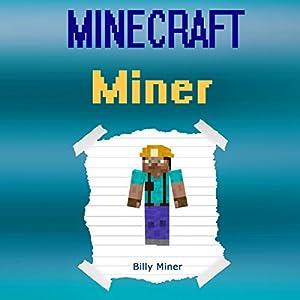 Minecraft Miner: Diary of a Minecraft Miner Audiobook