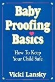 Baby Proofing Basics, Vicki Lansky, 0916773280