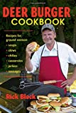 Deer Burger Cookbook: Recipes for Ground Venison Soups, Stews, Chilies, Casseroles, Jerkies, Sausages