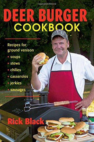 Ground Sausage Recipes (Deer Burger Cookbook: Recipes for Ground Venison Soups, Stews, Chilies, Casseroles, Jerkies, Sausages)