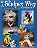 The Sculpey Way, Anita Behnen and Shelly Comiskey, 1562318233