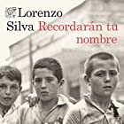 Recordarán tu nombre Audiobook by Lorenzo Silva Narrated by Juan Magraner
