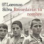 Recordarán tu nombre | Lorenzo Silva