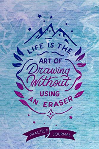- Life Is The Art Of Drawing Without Using An Eraser: Pen Lettering Practice Blank Lined and Graph Paper Notebook Journal Diary Composition Notepad 120 Pages 6x9 Paperback (Lettering) Blue Lilac