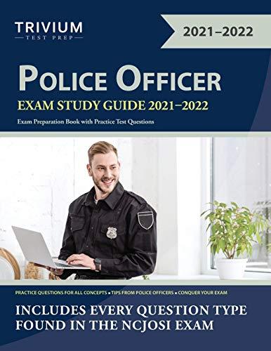 Police Officer Exam Study Guide 2021-2022: Exam