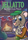 Jellatto the Christmas Mouse, Michael Schmitz, 1617398381
