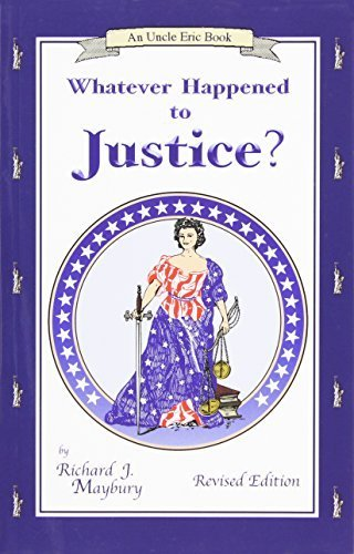 Whatever Happened to Justice? (An Uncle Eric Book) by Richard J. Maybury (2004-05-01)