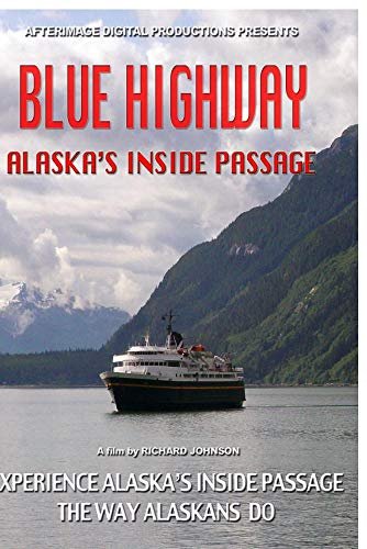 Blue Highway - Alaska's Inside Passage