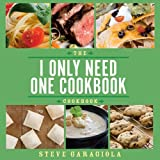 the i only need one cookbook-- cookbook by steve garagiola (2015-09-24)