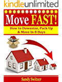 Moving FAST!: How to Downsize, Pack Up, & Move in 8 Days