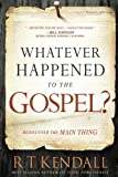 img - for Whatever Happened to the Gospel?: Rediscover the Main Thing book / textbook / text book