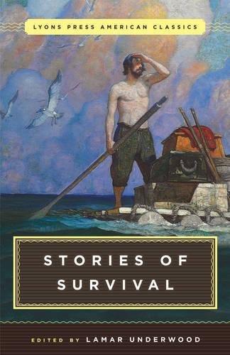 Great American Survival Stories: Lyons Press Classics
