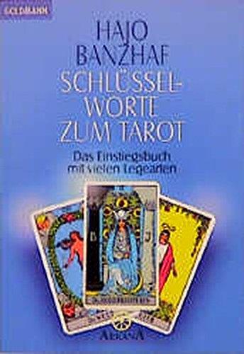 Schlüsselworte zum Tarot. Das Einstiegsbuch mit vielen Legearten Taschenbuch – 1. September 1990 Hajo Banzhaf Goldmann 3442120772 Lebensdeutung