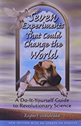 Seven Experiments That Could Change the World: A Do-It-Yourself Guide to Revolutionary Science (2nd Edition with Update on Results)