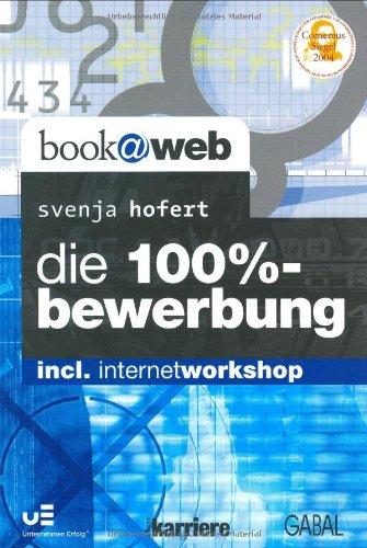 Die 100%-Bewerbung Taschenbuch – Oktober 2004 Svenja Hofert GABAL 3897494620 Briefe