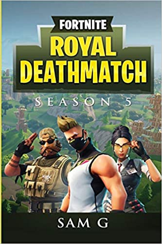 Amazon Fr Fortnite Royal Deathmatch Season 5 Sam G Livres