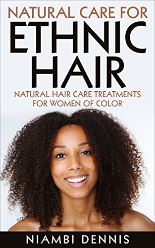Search : Hair Care: Natural Care for Ethnic Hair (Black Hair Care, Textured Hair, Natural Hair, Black Hair, Ethnic Hair): Natural Hair Care Recipes for Women of ...  (African American Hair, Kinky Curly Hair)