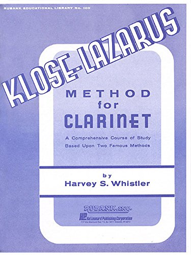 Kloze-Lazarus Method For Clarinet: A Comprehensive Course Based On Two Famous Methods