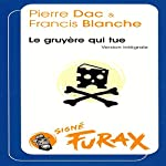 Le gruyère qui tue (Les aventures de Furax 4) | Pierre Dac,Francis Blanche