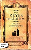 Reyes Malditos II. La Reina Estrangulada (Reyes Malditos/ Accursed Kings) (Spanish Edition)