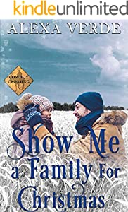 Show Me a Family for Christmas : Small-Town Single-Father Cowboy Romance (Cowboy Crossing Romances Book 6)