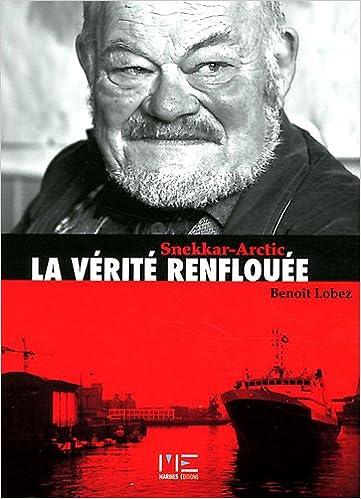 Livre gratuits en ligne La vérité renflouée : Snekkar-Arctic pdf epub