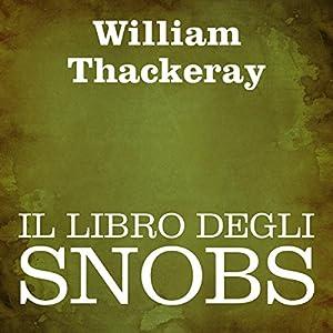 Il libro degli snobs [The Book of Snobs] Audiobook